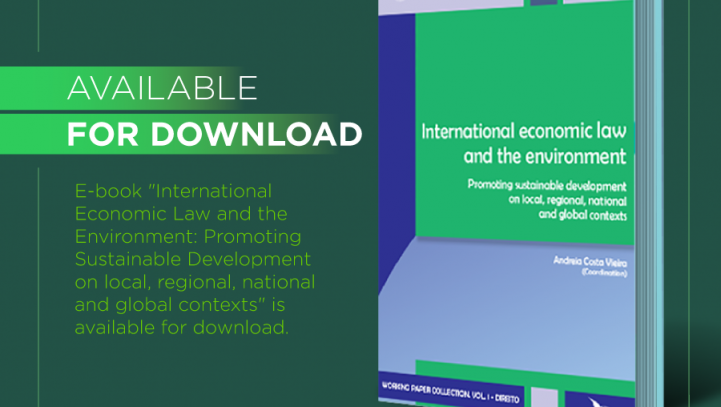 """Launched last September, """"International Economic Law and the Environment: Promoting Sustainable Development on local, regional, national and global contexts"""" is available for download"""